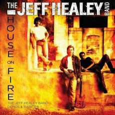 House On Fire: Demos & Rarities mp3 Artist Compilation by The Jeff Healey Band
