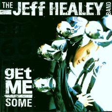 Get Me Some mp3 Album by The Jeff Healey Band