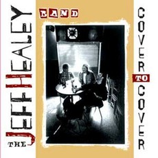 Cover To Cover mp3 Album by The Jeff Healey Band