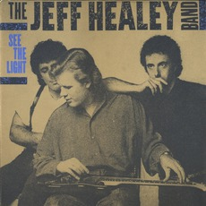 See The Light mp3 Album by The Jeff Healey Band