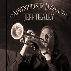 Adventures In Jazzland mp3 Album by Jeff Healey