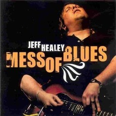Mess Of Blues mp3 Album by Jeff Healey