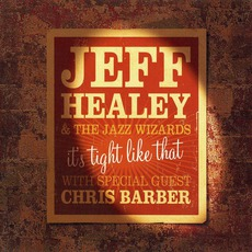 It's Tight Like That mp3 Album by Jeff Healey & The Jazz Wizards
