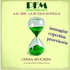 A.D. 2010 - La Buona Novella by Premiata Forneria Marconi