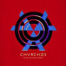 The Bones Of What You Believe (Deluxe Edition) mp3 Album by CHVRCHES