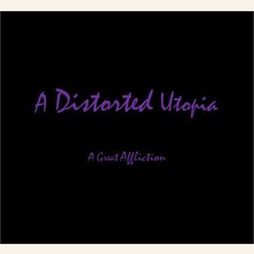 A Distorted Utopia I: A Great Affliction
