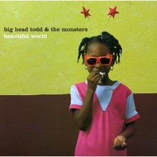 Beautiful World mp3 Album by Big Head Todd And The Monsters