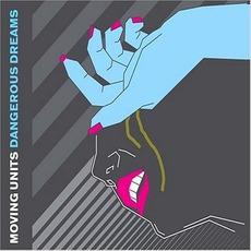 Dangerous Dreams mp3 Album by Moving Units