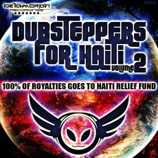 Dubsteppers For Haiti, Volume 2 by Various Artists