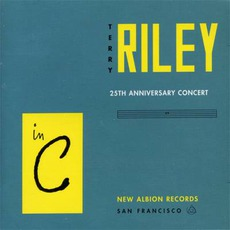 In C (25th Annyversary Concert) mp3 Live by Terry Riley