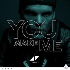 You Make Me mp3 Single by Avicii