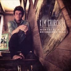 Montreal Attic Recordings: Volume 2 mp3 Live by Kim Churchill