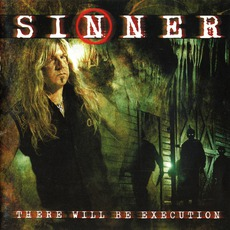 There Will Be Execution (Remastered) by Sinner