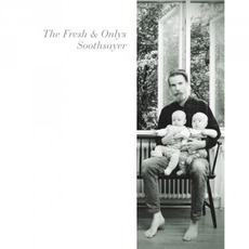 Soothsayer by The Fresh & Onlys