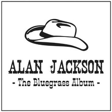The Bluegrass Album mp3 Album by Alan Jackson