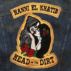 Head In The Dirt mp3 Album by Hanni El Khatib