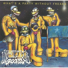 What's A Party Without Freaks by Infectious Grooves