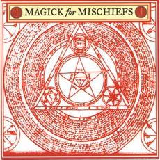 Magick For Mischiefs