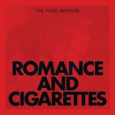 Romance & Cigarettes mp3 Album by The Toxic Avenger