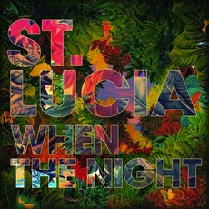 When The Night mp3 Album by St. Lucia
