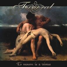 To Mourn Is A VIrtue mp3 Album by Funeral