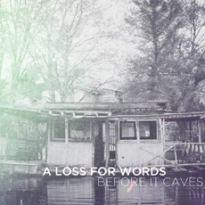 Before It Caves mp3 Album by A Loss For Words