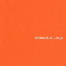 Metropolitan Lounge mp3 Album by Afterlife