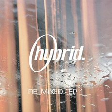 RE_MIXED EP 1 mp3 Album by Hybrid