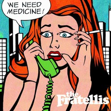 We Need Medicine mp3 Album by The Fratellis