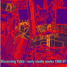 Early Studio Works 1986/87 by Dissecting Table
