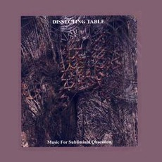 Music For Subliminal Obsession by Dissecting Table