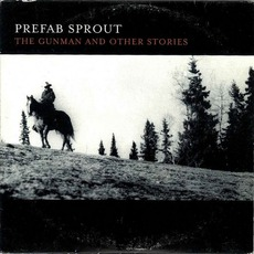 The Gunman And Other Stories mp3 Album by Prefab Sprout