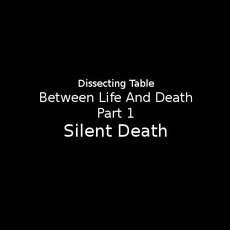 Between Life And Death, Part 1: Silent Death