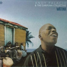 WáTina mp3 Album by Andy Palacio & The Garifuna Collective