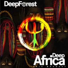 Deep Africa - Eric Mouquet mp3 Album by Deep Forest