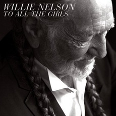 To All The Girls... mp3 Album by Willie Nelson