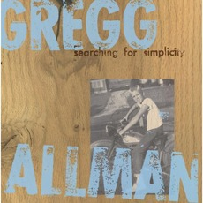 Searching For Simplicity mp3 Album by Gregg Allman