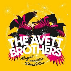 Magpie And The Dandelion (Deluxe Edition) by The Avett Brothers