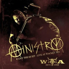Enjoy The Quiet - Live At Wacken 2012 (Deluxe Edition) by Ministry