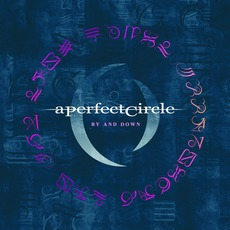 By And Down by A Perfect Circle