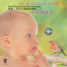 The Bird And The Child mp3 Album by Paul Mauriat