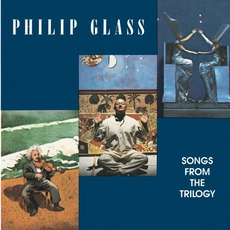 Songs From The Trilogy mp3 Album by Philip Glass