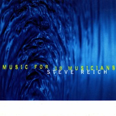 Music For 18 Musicians mp3 Album by Steve Reich
