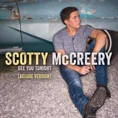 See You Tonight (Deluxe Edition) mp3 Album by Scotty McCreery