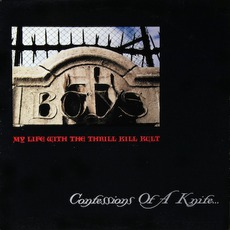 Confessions Of A Knife... mp3 Album by My Life With The Thrill Kill Kult