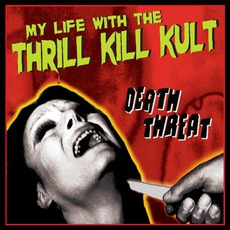 Death Threat mp3 Album by My Life With The Thrill Kill Kult