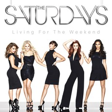 Living For The Weekend (Deluxe Edition) mp3 Album by The Saturdays