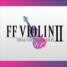 FF VIOLIN Ⅱ -Final Fantastic VIolin 2-