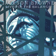 Lives In The Balance mp3 Album by Jackson Browne