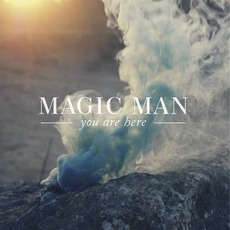 You Are Here mp3 Album by Magic Man